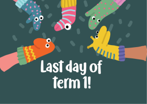 Last Day of Term 1